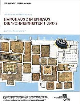 Amazon Com Des Hanghaus 2 In Ephesos Die Wohneinheiten 1 Und 2 Baubefund Ausstattung Funde Forschungen In Ephesos German Edition 9783700139447 Krinzinger Friedrich Books