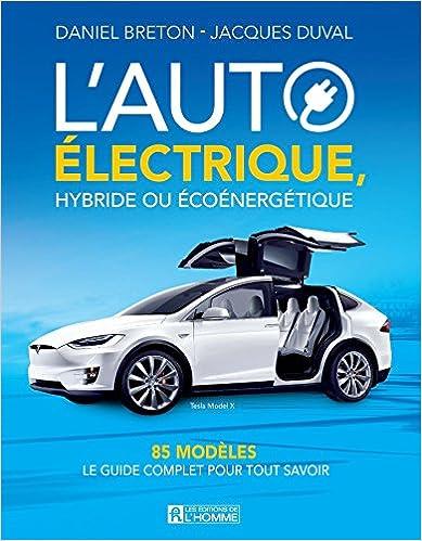 L'Auto Electrique, Hybride Ou Ecoenergetique : 85 Modeles