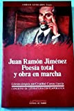 img - for Juan Ram n Jim nez : Poes a Total y Obra En Marcha : Actas Del IV Congreso De Literatura Espa ola Contempor nea, Universidad De M laga, 13, 14, 15 y ... literarios. Ensayo) (Spanish Edition) book / textbook / text book