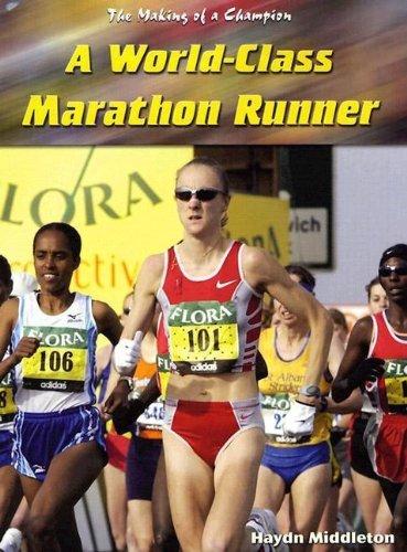 Download A World-Class Marathon Runner (The Making of a Champion) pdf