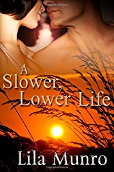 A Slower, Lower Life
