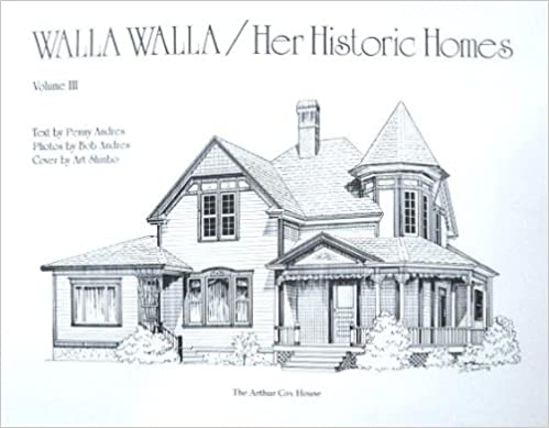 Walla Walla Her Historic Homes Volume III, Andres, Penny