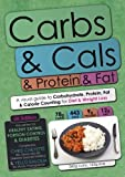 Carbs & Cals & Protein & Fat: A Visual Guide to Carbohydrate, Protein, Fat & Calorie Counting for Diet & Weight Loss by Chris Cheyette (2011-03-01)