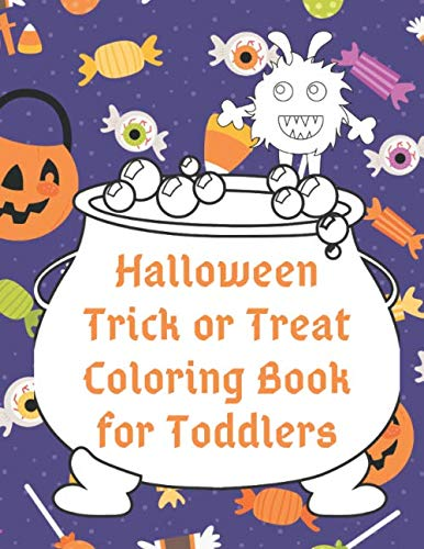 Halloween Treat Bag Crafts For Preschoolers (Halloween Trick or Treat Coloring Book for Toddlers: Cute Non-Scary Halloween Designs Including Witches, Ghosts, Pumpkins, Monsters, Bats, Cats and More (Halloween Coloring for Little)