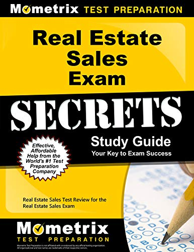 Real Estate Sales Exam Secrets Study Guide: Real Estate Sales Test Review for the Real Estate Sales Exam (Mometrix Secrets Study Guides) (California Real Estate Broker Exam Study Guide)