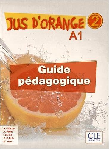 En ligne téléchargement gratuit Jus d'orange 2 - A1.2 pdf epub