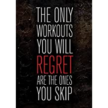 The Only Workouts You Will Regret Are The Ones You Skip Mini Poster 32x44cm