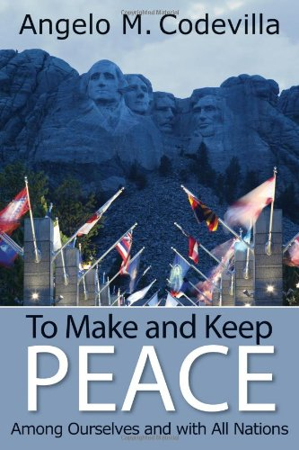 To Make and Keep Peace Among Ourselves and with All Nations (Hoover Institution Press Publication (Hardcover))
