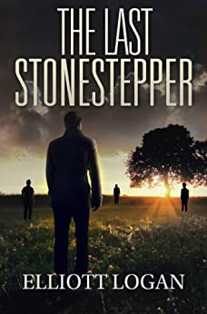 The Last Stonestepper by [Logan, Elliott]