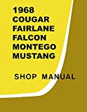 1968 Cougar Fairlane Falcon Montego Mustang Shop Manual