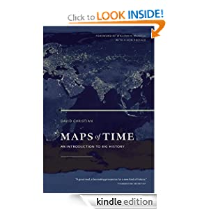 Maps of Time: An Introduction to Big History, With a New Preface (California World History Library) David Christian and William H. McNeill