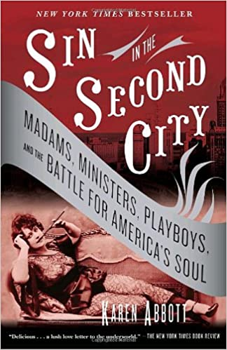 Book Sin in the Second City: Madams, Ministers, Playboys, and the Battle for America's Soul