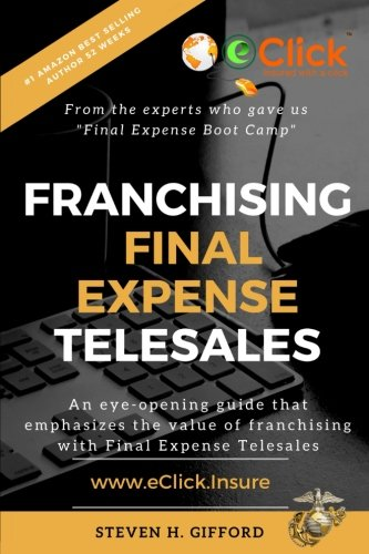 Franchising Final Expense Telesales: You only have