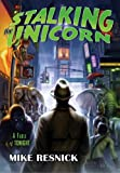 Stalking the Unicorn, Mike Resnick, 1591026482