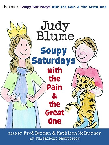 Soupy Saturdays with the Pain and the Great One (Pain and the Great One Series)