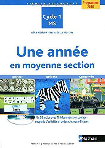 Une année en moyenne section : Programme 2015 Cycle 1 MS (1Cédérom)