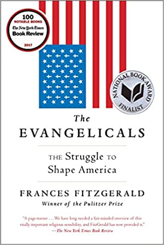 7f0881efd86 The Evangelicals  The Struggle to Shape America - Livros na Amazon Brasil-  9781439131343
