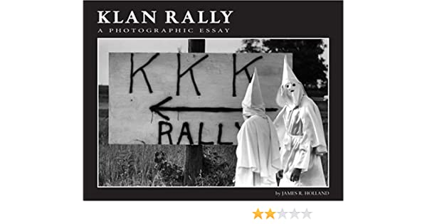 Klan Rally A Photographic Essay James R Holland Cindy Atojlcopy  Klan Rally A Photographic Essay James R Holland Cindy Atojlcopy  Editor  Amazoncom Books