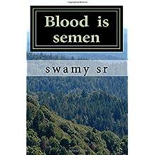 Blood  is  semen: S-formula India