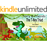 "Terry & Friends: The T-Rex Triad (""T-Rex"" Syndrome Book 1)"