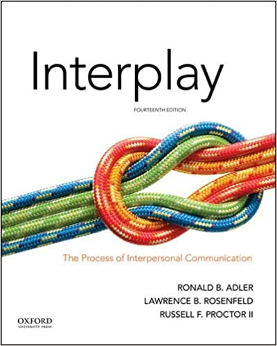 interplay the process of interpersonal communication 14th edition chegg