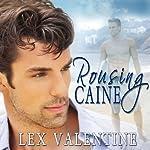 Rousing Caine | Lex Valentine
