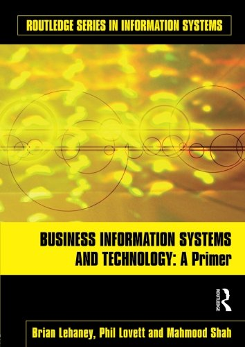 Business Information Systems and Technology: A Primer (Routledge Series in Information Systems)