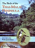 The Birds of the Thai-Malay Peninsula: Vol. 1 - Non-passerines