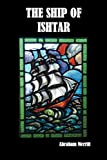 The Ship of Ishtar, Abraham Merritt, 1849025304