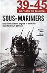 39-45 Carnets de Guerre. Les Sous-Mariniers par Alastair