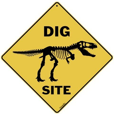 "CROSSWALKS Dig Site 12"" X 12"" Aluminum Sign (X354)"