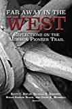 img - for Far Away in the West: Reflections on the Mo rmon Pioneer Trail book / textbook / text book