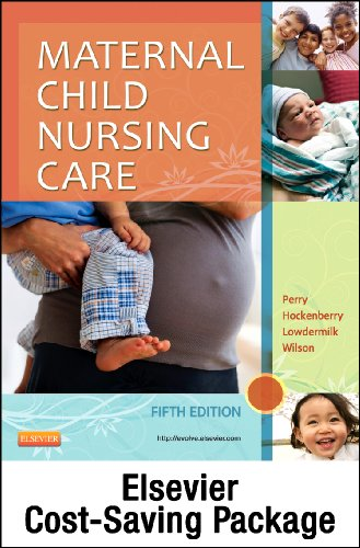 Maternal Child Nursing Care – Text and Virtual Clinical Excursions Online Package, 5e