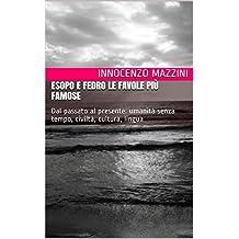 Esopo e Fedro Le favole più famose: Dal passato al presente: umanità senza tempo,  civiltà,  cultura, lingua (Italian Edition)