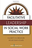 img - for Facilitative Leadership for Social Workers by Elizabeth Breshears (2013-02-28) book / textbook / text book