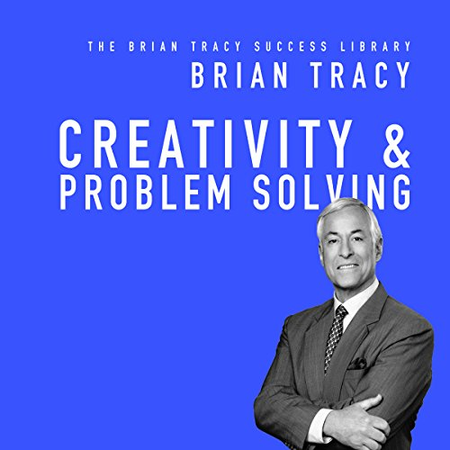 Creativity & Problem Solving: The Brian Tracy Success