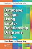Database Design Using Entity-Relationship Diagrams, Sikha Bagui and Richard Earp, 1439861765