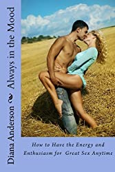 Always in the Mood: How to Make Love to a Sleepy or Busy Woman (The Venus Method Book 4)