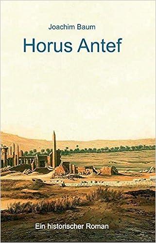 Horus Antef Ein Historischer Roman Livre En Allemand