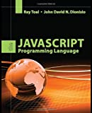 The JavaScript Programming Language, Ray Toal and John David Dionisio, 0763766585
