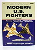 Modern U. S. Fighters, Philip J. Moyes, 0897471253