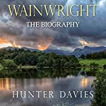 Wainwright: The Biography   Hunter Davies