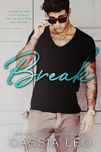 Break: A Second-Chance Stand-Alone Romance by [Leo, Cassia]