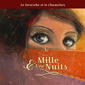 Le derviche et le chamelier (Contes des Mille et Une Nuits) Performance