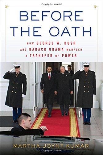 Before the Oath: How George W. Bush and Barack Obama Managed a Transfer of Power by Martha Joynt Kumar (2015-05-29)