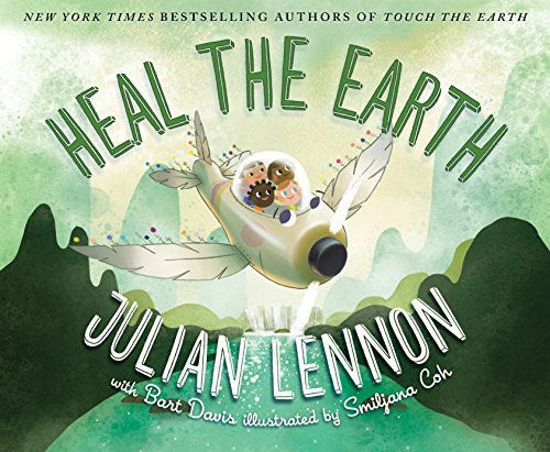 Heal the Earth (A Julian Lennon White Feather Flier Adventure)