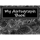 My Autograph Book: Blank Unlined Journal for Memories - Place for Dates (Autograph Books)