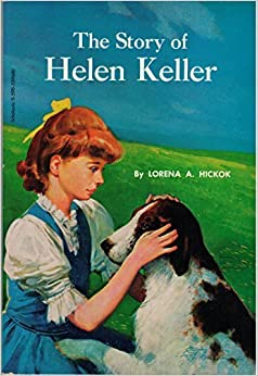 The Story of Helen Keller by Lorena A. Hickok (1967-05-03)