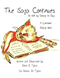 The Saga Continues As Told by George to Guy, Gene J. Tylicki and Jo Tylicki, 1456050680