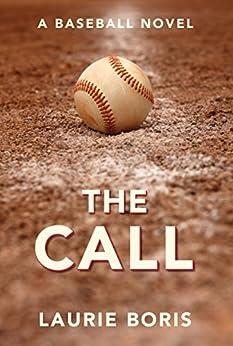 The Call: A Baseball Novel by [Boris, Laurie]